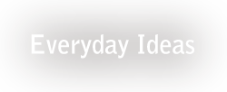 Everyday Ideas